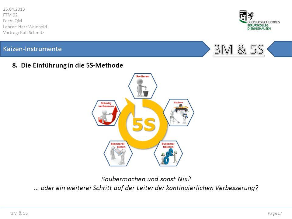 3M & 5S 25.04.2013 FTM 02 Fach: QM Lehrer: Herr Weinhold Vortrag: Ralf Schmitz Page17 Kaizen-Instrumente 8. Die Einführung in die 5S-Methode Saubermac