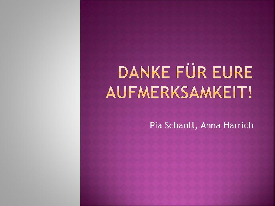 Pia Schantl, Anna Harrich