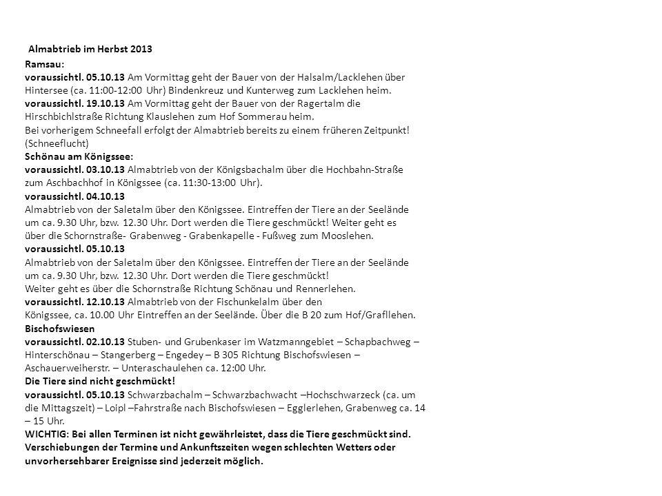 Almabtrieb im Herbst 2013 Ramsau: voraussichtl. 05.10.13 Am Vormittag geht der Bauer von der Halsalm/Lacklehen über Hintersee (ca. 11:00-12:00 Uhr) Bi