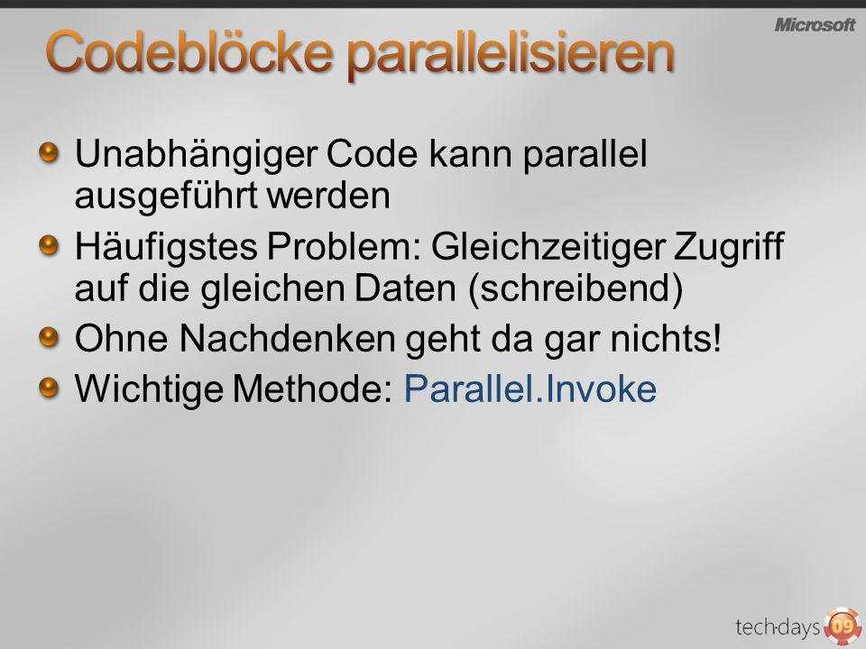 Unabhängiger Code kann parallel ausgeführt werden Häufigstes Problem: Gleichzeitiger Zugriff auf die gleichen Daten (schreibend) Ohne Nachdenken geht da gar nichts.