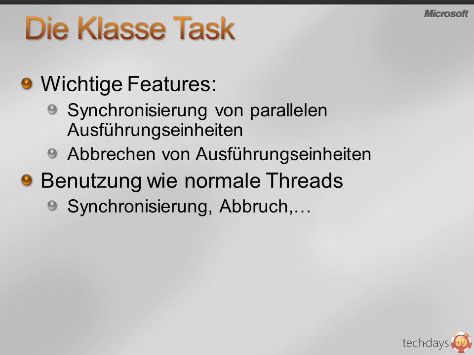 Wichtige Features: Synchronisierung von parallelen Ausführungseinheiten Abbrechen von Ausführungseinheiten Benutzung wie normale Threads Synchronisierung, Abbruch,…