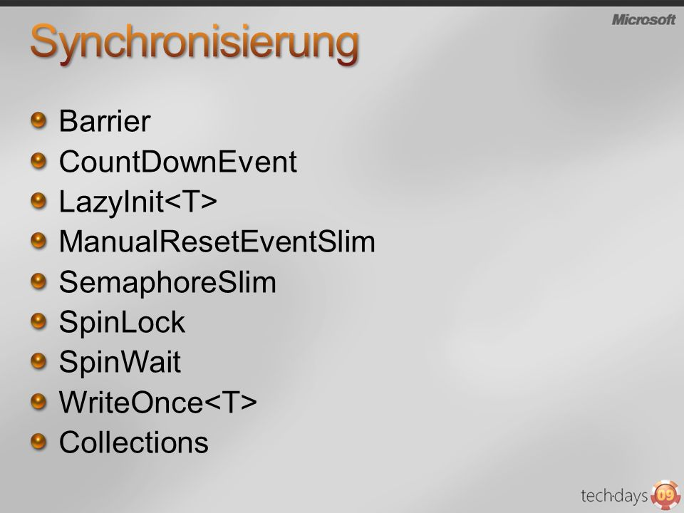 Barrier CountDownEvent LazyInit ManualResetEventSlim SemaphoreSlim SpinLock SpinWait WriteOnce Collections