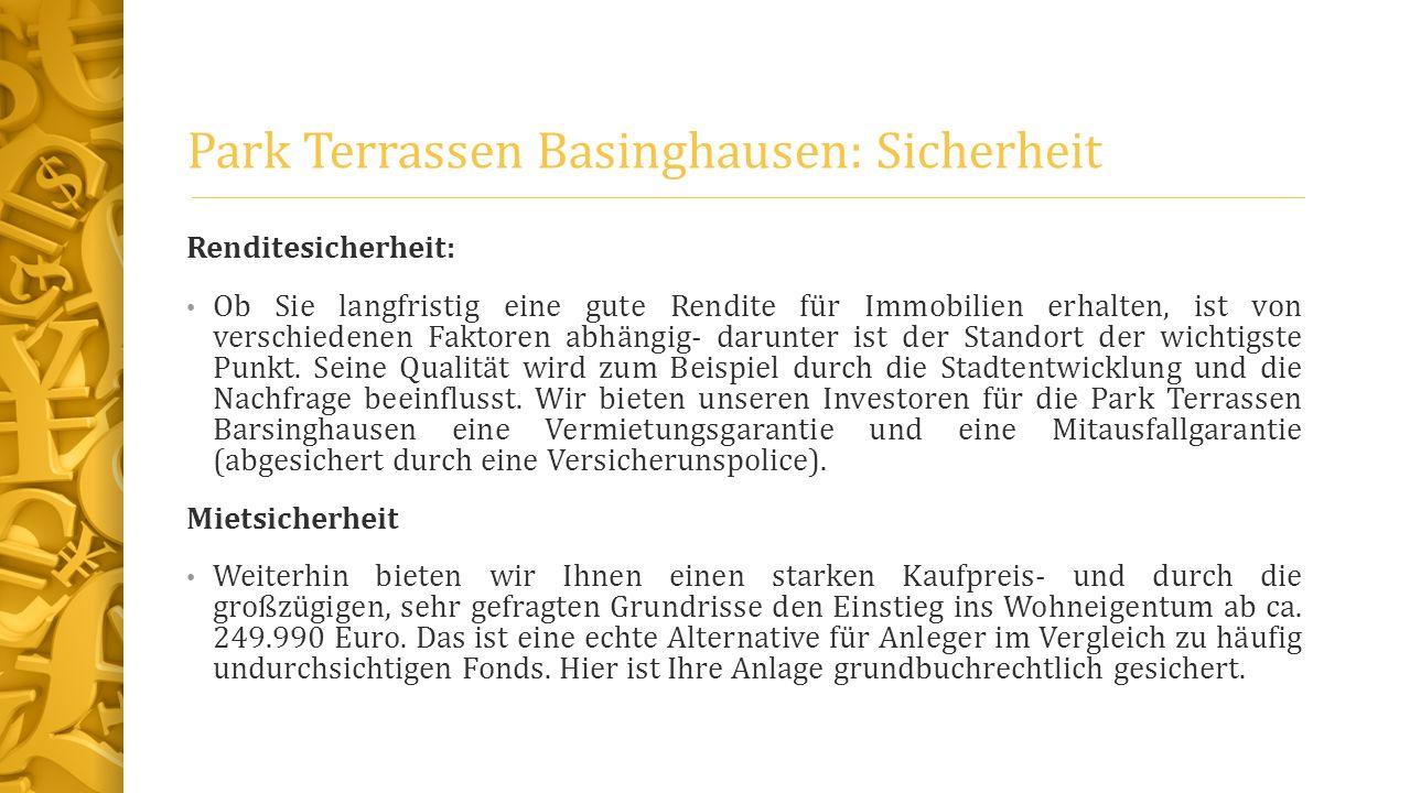 Park Terrassen Basinghausen: Sicherheit Renditesicherheit: Ob Sie langfristig eine gute Rendite für Immobilien erhalten, ist von verschiedenen Faktore