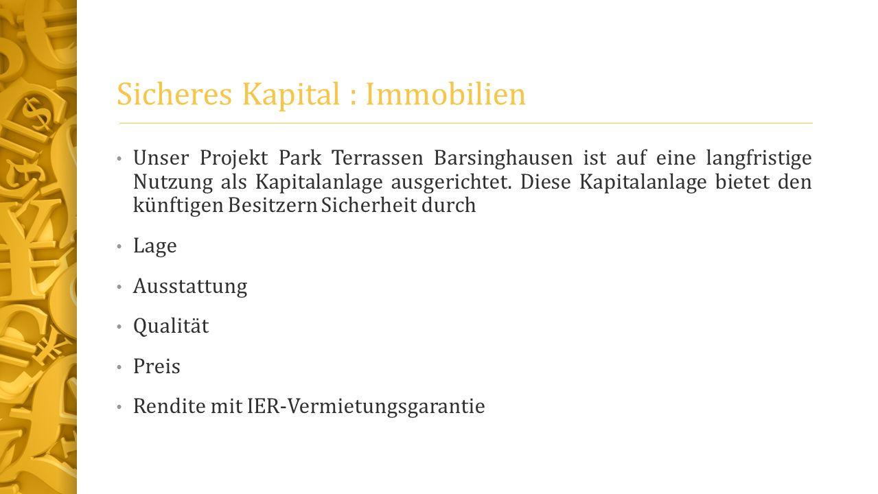 Sicheres Kapital : Immobilien Unser Projekt Park Terrassen Barsinghausen ist auf eine langfristige Nutzung als Kapitalanlage ausgerichtet. Diese Kapit