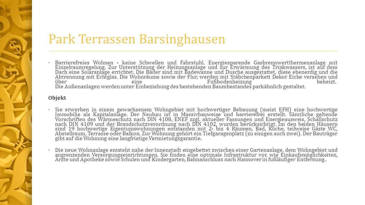 Park Terrassen Barsinghausen Barrierefreies Wohnen - keine Schwellen und Fahrstuhl. Energiesparende Gasbrennwertthermenanlage mit Einzelraumregelung.