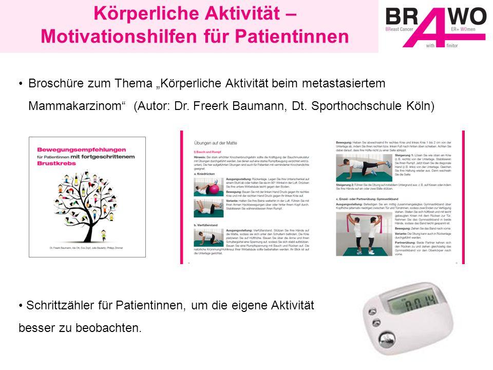 Körperliche Aktivität – Motivationshilfen für Patientinnen Broschüre zum Thema Körperliche Aktivität beim metastasiertem Mammakarzinom (Autor: Dr.