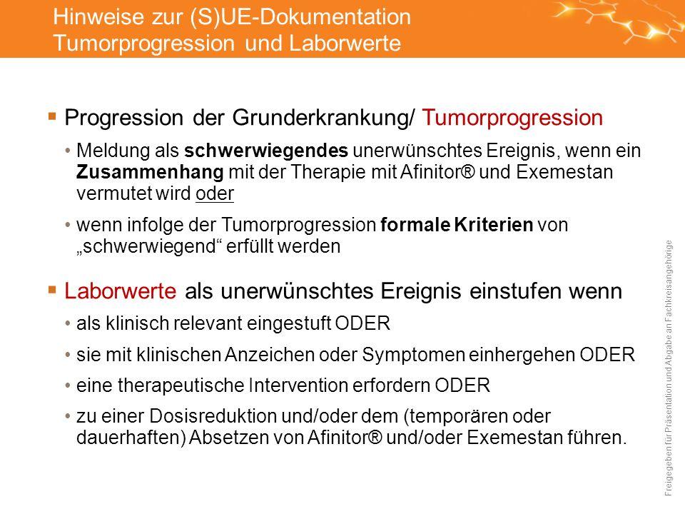 Hinweise zur (S)UE-Dokumentation Tumorprogression und Laborwerte Progression der Grunderkrankung/ Tumorprogression Meldung als schwerwiegendes unerwün
