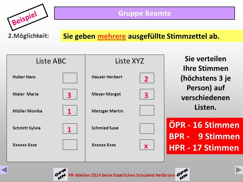 PR-Wahlen 2014 beim Staatlichen Schulamt Heilbronn 8 Liste ABC Huber Hans Maier Maria Müller Monika Schmitt Sylvia Xxxxxx Xxxx Gruppe Beamte Beispiel 2.Möglichkeit: 3 1 Sie geben mehrere ausgefüllte Stimmzettel ab.