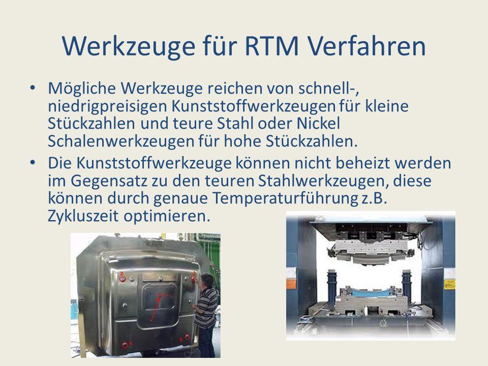 Werkzeuge für RTM Verfahren Mögliche Werkzeuge reichen von schnell-, niedrigpreisigen Kunststoffwerkzeugen für kleine Stückzahlen und teure Stahl oder
