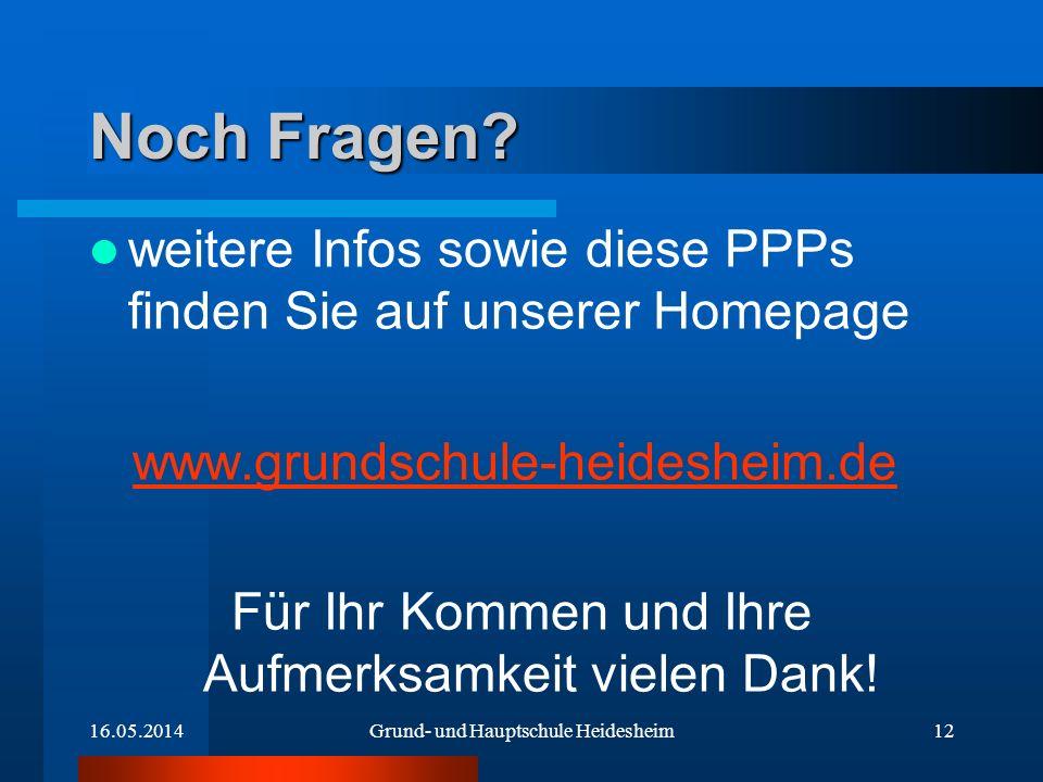 Noch Fragen? weitere Infos sowie diese PPPs finden Sie auf unserer Homepage www.grundschule-heidesheim.de Für Ihr Kommen und Ihre Aufmerksamkeit viele