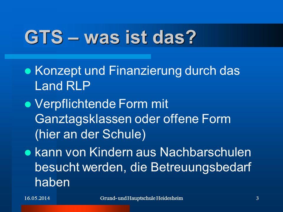 GTS – was ist das? Konzept und Finanzierung durch das Land RLP Verpflichtende Form mit Ganztagsklassen oder offene Form (hier an der Schule) kann von