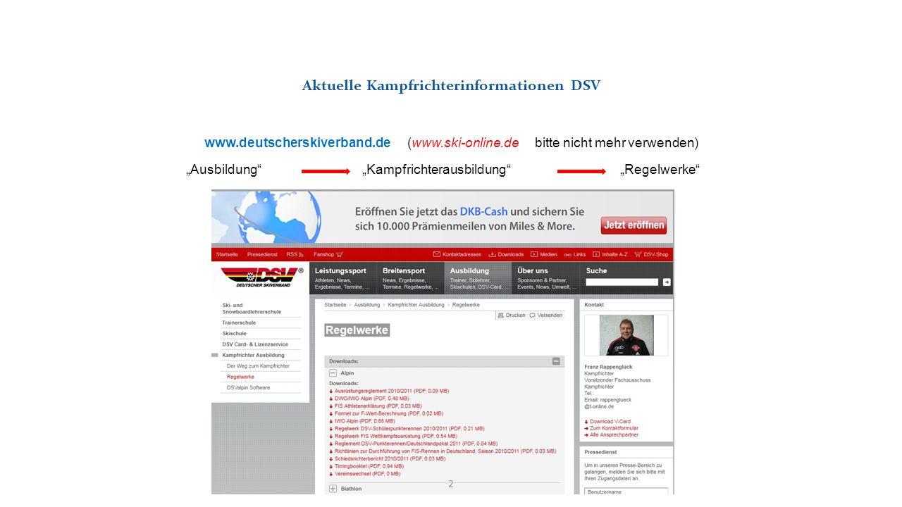www.deutscherskiverband.de (www.ski-online.de bitte nicht mehr verwenden) AusbildungKampfrichterausbildungRegelwerke 2 Aktuelle Kampfrichterinformatio