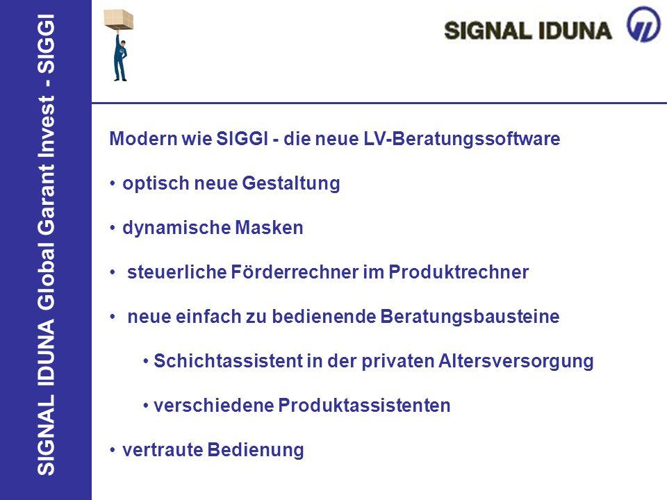 SIGNAL IDUNA Global Garant Invest - SIGGI Modern wie SIGGI - die neue LV-Beratungssoftware optisch neue Gestaltung dynamische Masken steuerliche Förde