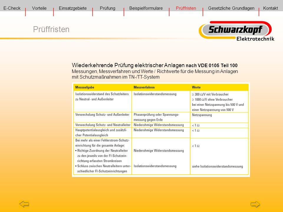 Prüffristen Wiederkehrende Prüfung elektrischer Anlagen nach VDE 0105 Teil 100 Messungen, Messverfahren und Werte / Richtwerte für die Messung in Anla