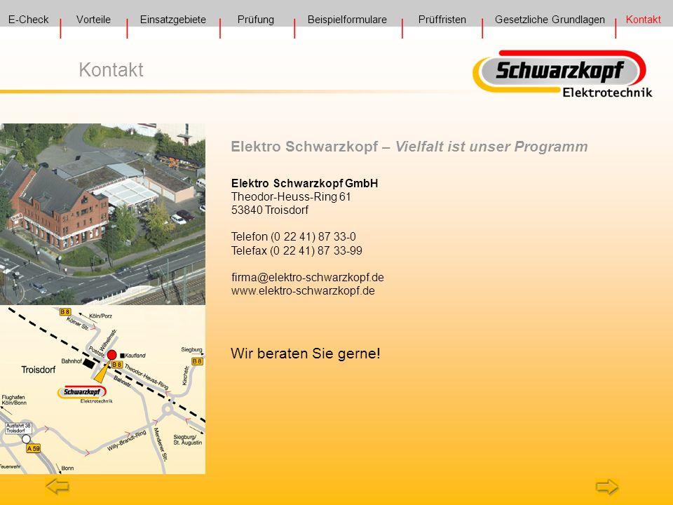 Kontakt Elektro Schwarzkopf GmbH Theodor-Heuss-Ring 61 53840 Troisdorf Telefon (0 22 41) 87 33-0 Telefax (0 22 41) 87 33-99 firma@elektro-schwarzkopf.