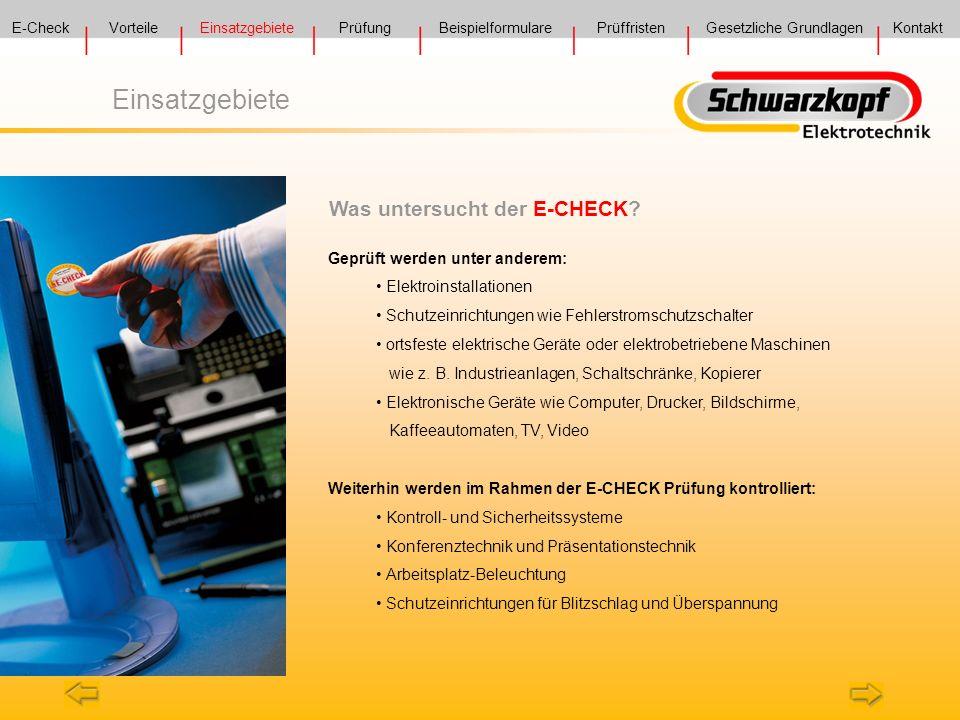 Einsatzgebiete Geprüft werden unter anderem: Elektroinstallationen Schutzeinrichtungen wie Fehlerstromschutzschalter ortsfeste elektrische Geräte oder