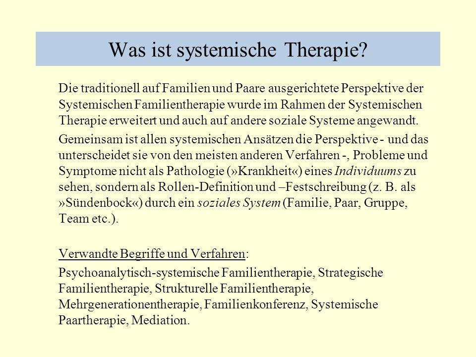 Was ist systemische Therapie? Die traditionell auf Familien und Paare ausgerichtete Perspektive der Systemischen Familientherapie wurde im Rahmen der