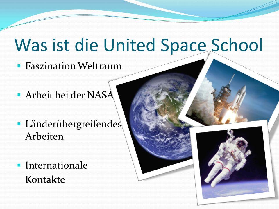 Was ist die United Space School Faszination Weltraum Arbeit bei der NASA Länderübergreifendes Arbeiten Internationale Kontakte