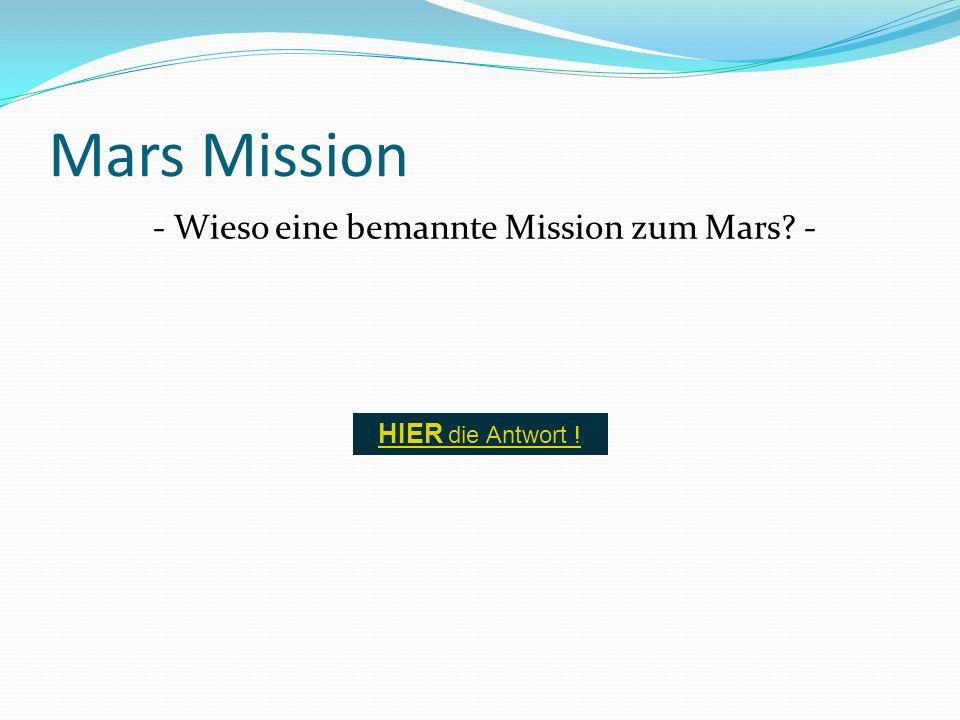 Mars Mission - Wieso eine bemannte Mission zum Mars? - HIER die Antwort !
