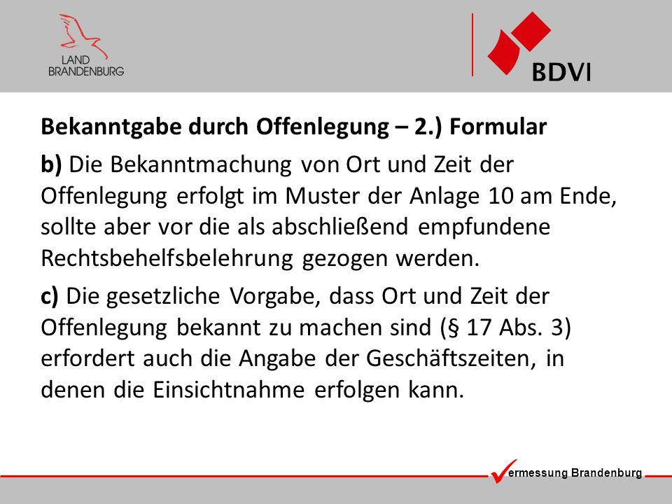 ermessung Brandenburg Bekanntgabe durch Offenlegung – 2.) Formular b) Die Bekanntmachung von Ort und Zeit der Offenlegung erfolgt im Muster der Anlage
