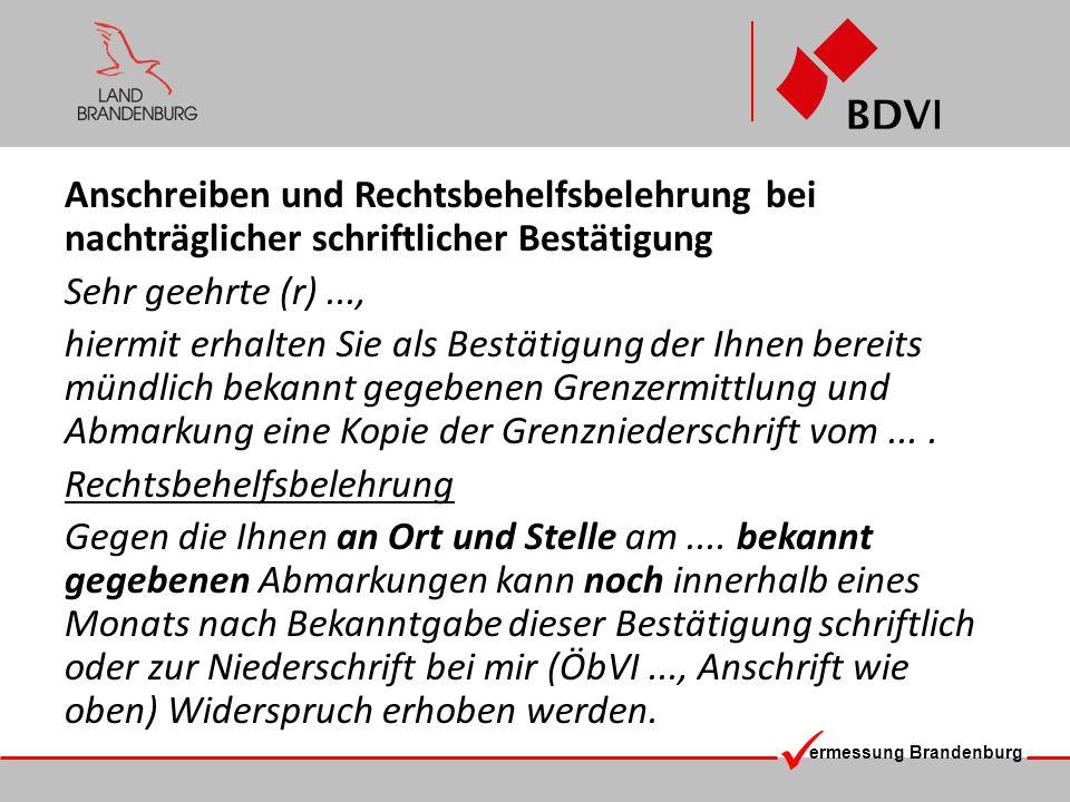 ermessung Brandenburg Anschreiben und Rechtsbehelfsbelehrung bei nachträglicher schriftlicher Bestätigung Sehr geehrte (r)..., hiermit erhalten Sie al