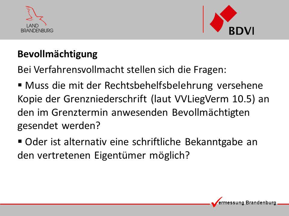 ermessung Brandenburg Bevollmächtigung Bei Verfahrensvollmacht stellen sich die Fragen: Muss die mit der Rechtsbehelfsbelehrung versehene Kopie der Gr