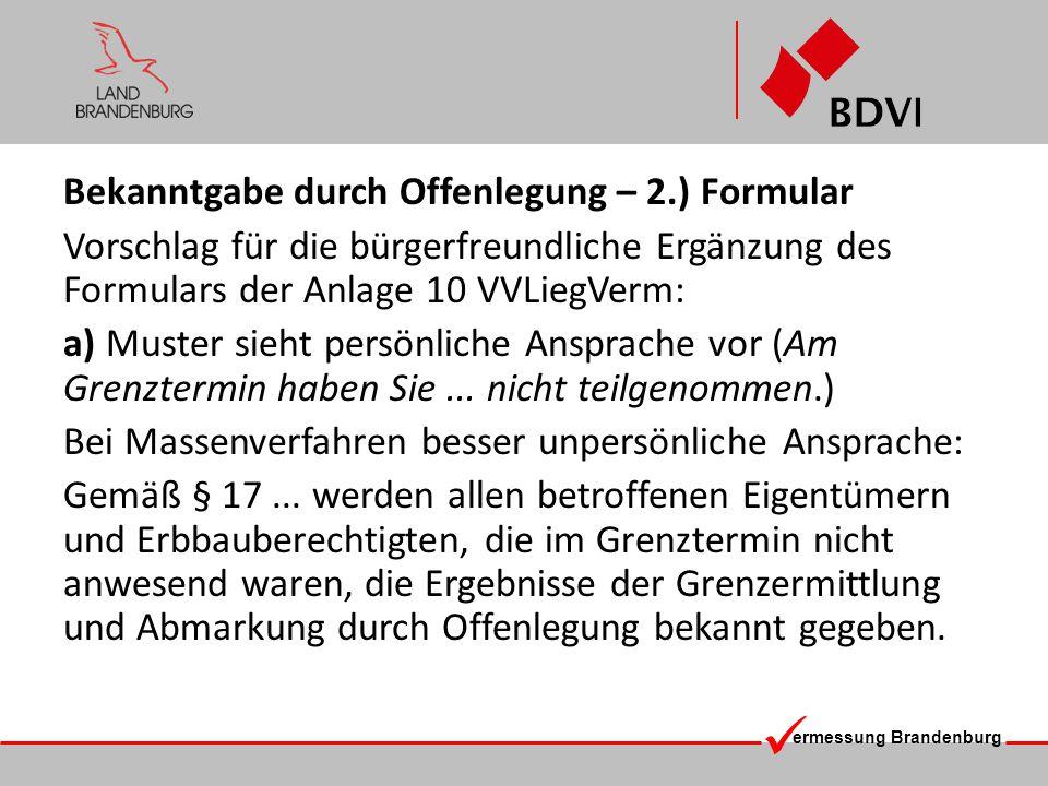 ermessung Brandenburg Bekanntgabe durch Offenlegung – 2.) Formular Vorschlag für die bürgerfreundliche Ergänzung des Formulars der Anlage 10 VVLiegVer
