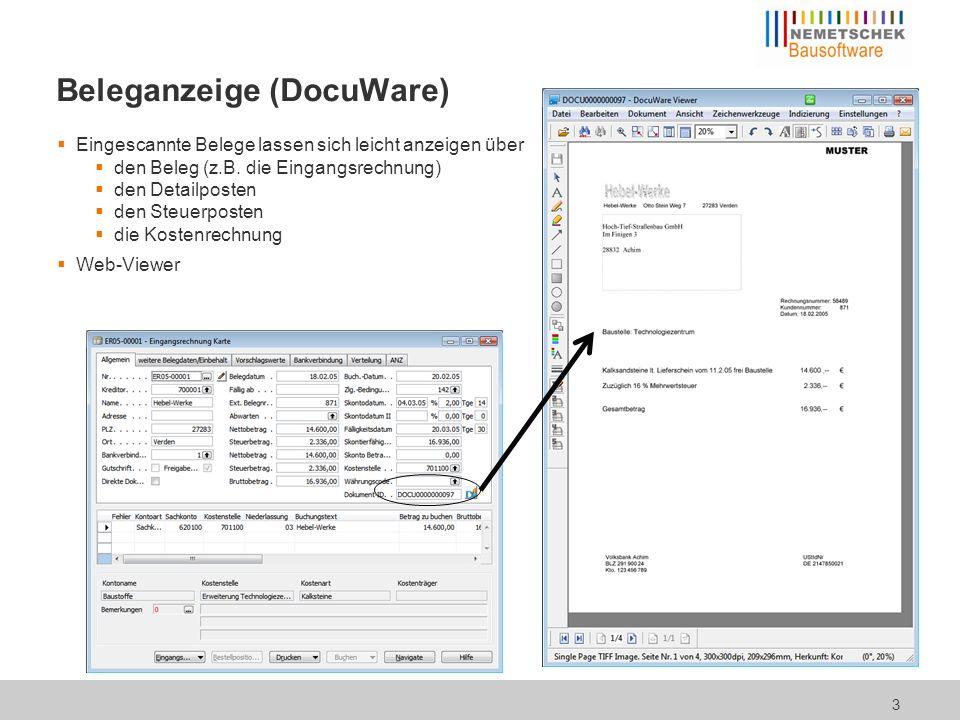 Beleganzeige (DocuWare) Eingescannte Belege lassen sich leicht anzeigen über den Beleg (z.B.