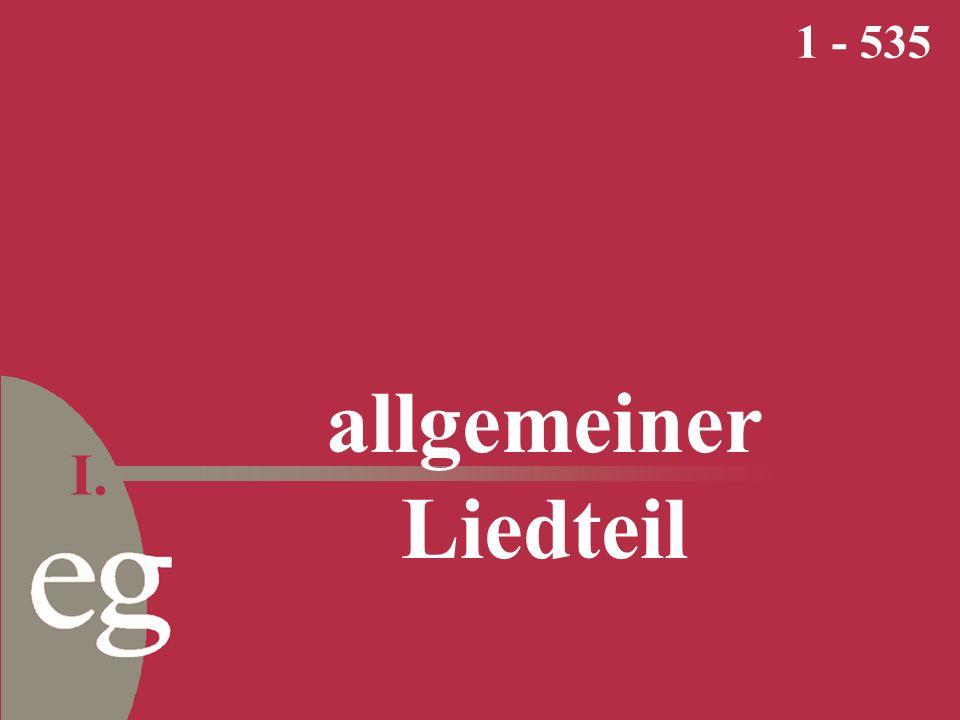 allgemeiner Liedteil 1 - 535 I.