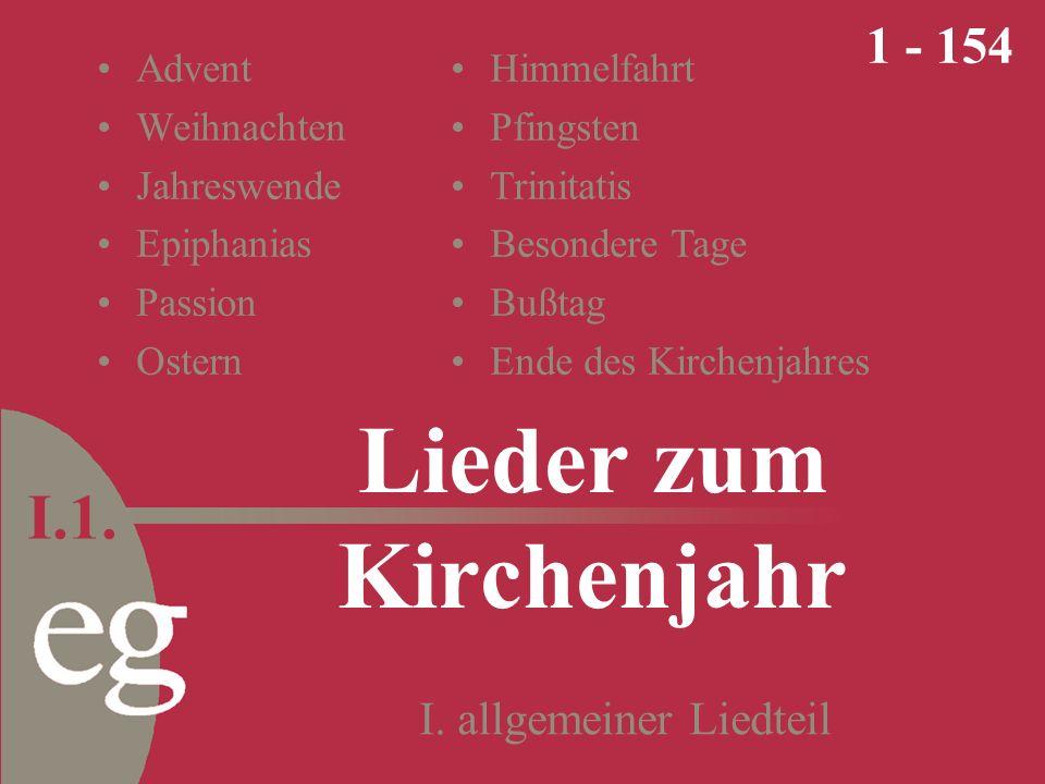 Advent Weihnachten Jahreswende Epiphanias Passion Ostern Lieder zum Kirchenjahr I.