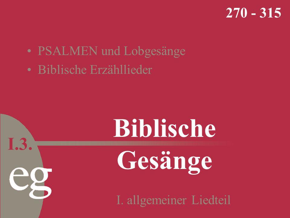 PSALMEN und Lobgesänge Biblische Erzähllieder Biblische Gesänge I.