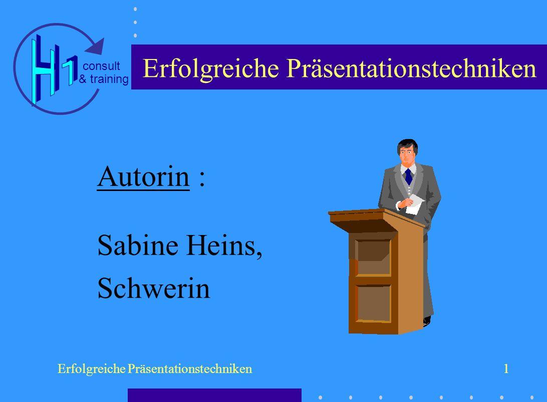 & training consult Erfolgreiche Präsentationstechniken1 Autorin : Sabine Heins, Schwerin