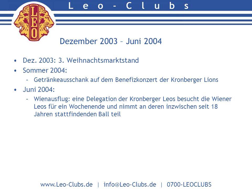 www.Leo-Clubs.de | info@Leo-Clubs.de | 0700-LEOCLUBS Dezember 2003 – Juni 2004 Dez.