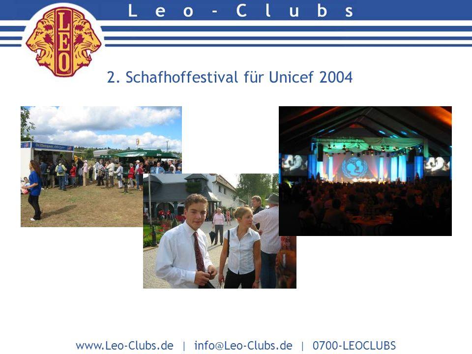 www.Leo-Clubs.de | info@Leo-Clubs.de | 0700-LEOCLUBS 2. Schafhoffestival für Unicef 2004