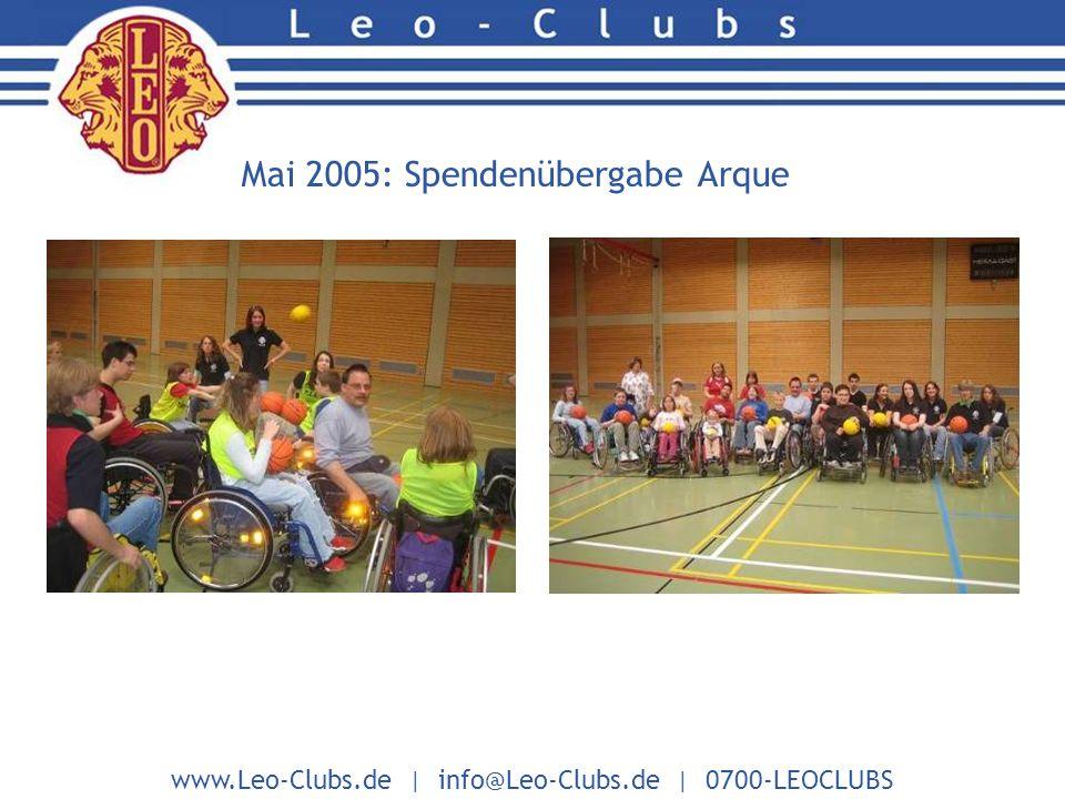 www.Leo-Clubs.de | info@Leo-Clubs.de | 0700-LEOCLUBS Mai 2005: Spendenübergabe Arque