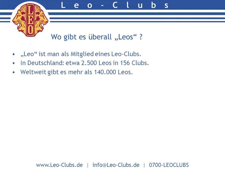 www.Leo-Clubs.de | info@Leo-Clubs.de | 0700-LEOCLUBS Warum engagieren sich Leos sozial .