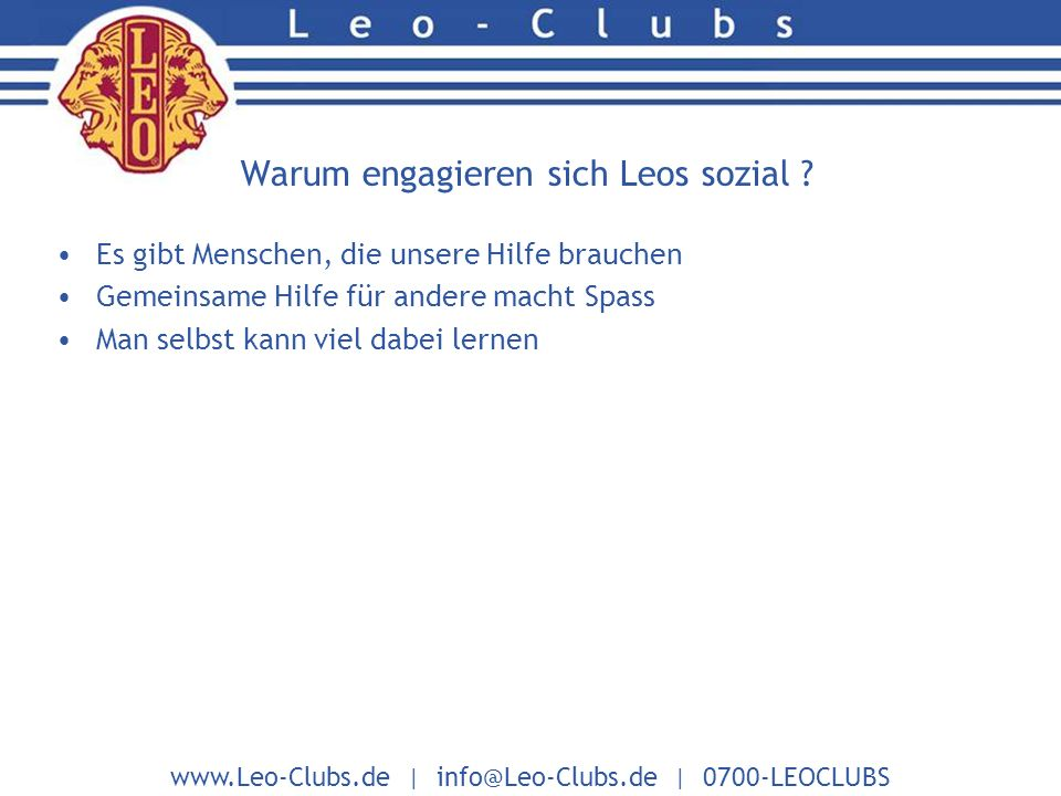 www.Leo-Clubs.de | info@Leo-Clubs.de | 0700-LEOCLUBS Inhalt Was machen eigentlich Leos.