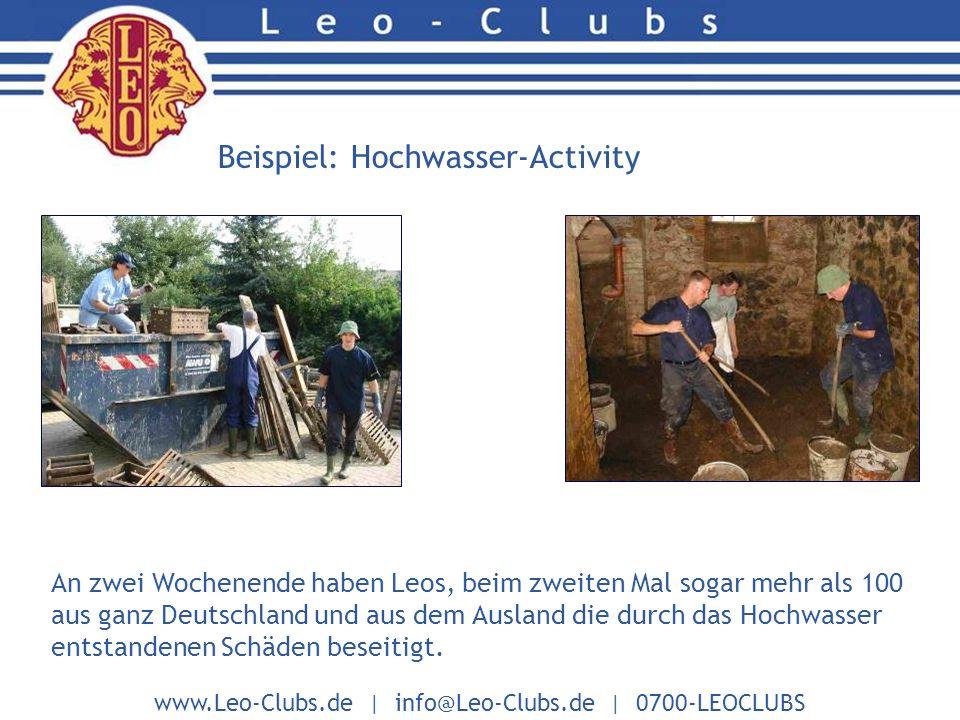 www.Leo-Clubs.de | info@Leo-Clubs.de | 0700-LEOCLUBS Beispiel: Hochwasser-Activity Weitere Bilder der Hochwasser-Activity.