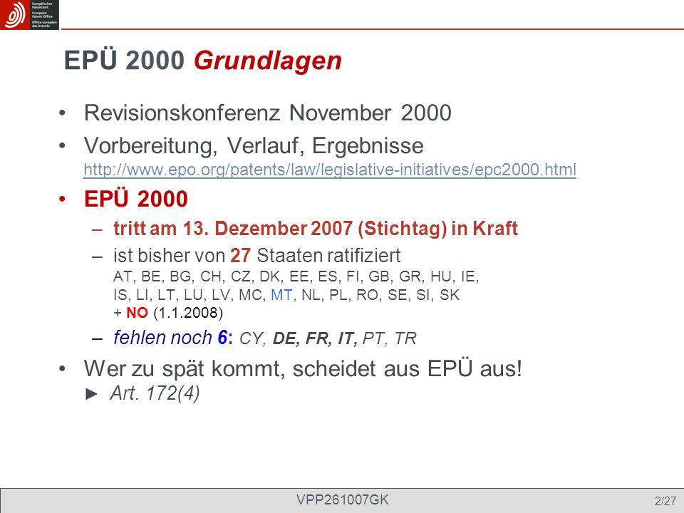 EPÜ 2000 Ausführungsordnung zum EPÜ 2000 (2006) Neue Nummern.