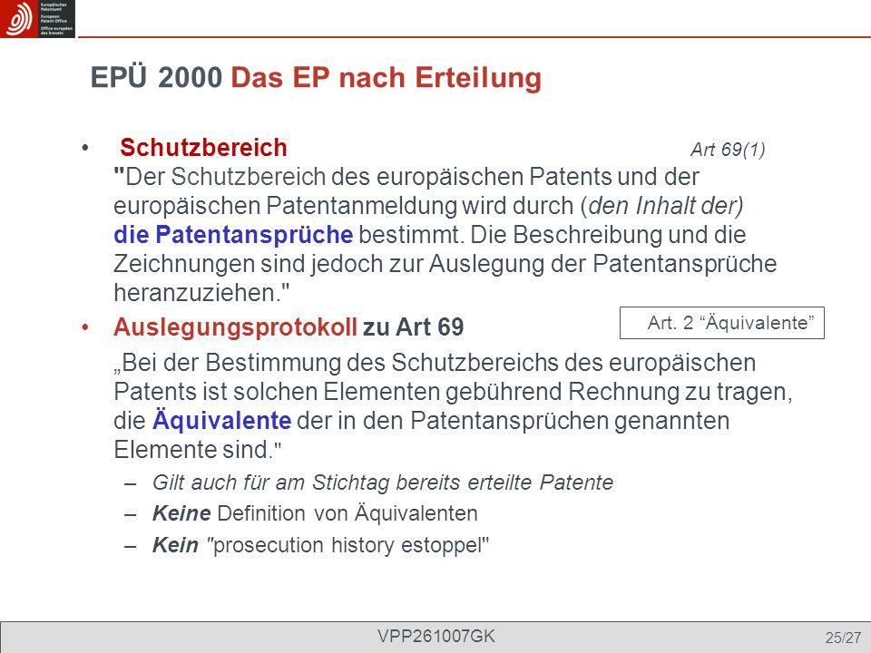 EPÜ 2000 Das EP nach Erteilung Schutzbereich Art 69(1)
