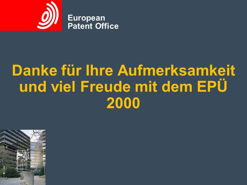 European Patent Office Danke für Ihre Aufmerksamkeit und viel Freude mit dem EPÜ 2000