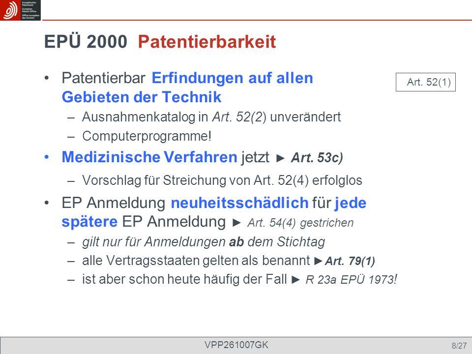 EPÜ 2000 Patentierbarkeit Zweckgebundener Stoffschutz für zweite und weitere medizinische Indikation Ebensowenig wird die Patentierbarkeit der in Absatz 4 genannten Stoffe oder Stoffgemische zur spezifischen Anwendung in einem in Artikel 53c) genannten Verfahren durch die Absätze 2 und 3 ausgeschlossen, wenn diese Anwendung nicht zum Stand der Technik gehört. –gilt auch für Anmeldungen vor dem Stichtag, wenn über Patenterteilung noch nicht entschieden ist –Schweizerische Anspruchsform nicht mehr notwendig ( Verwendung von Stoff X zur Herstellung eines Arzneimittels für therapeutische Anwendung Z ) –ggf.