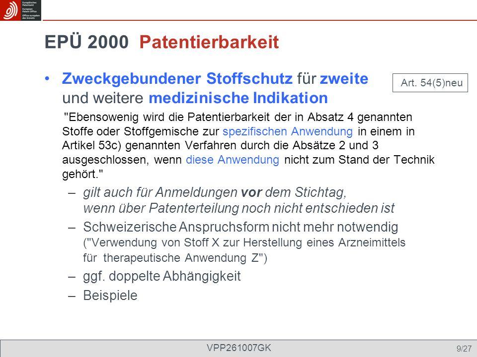 EPÜ 2000 Patentierbarkeit Zweckgebundener Stoffschutz für zweite und weitere medizinische Indikation