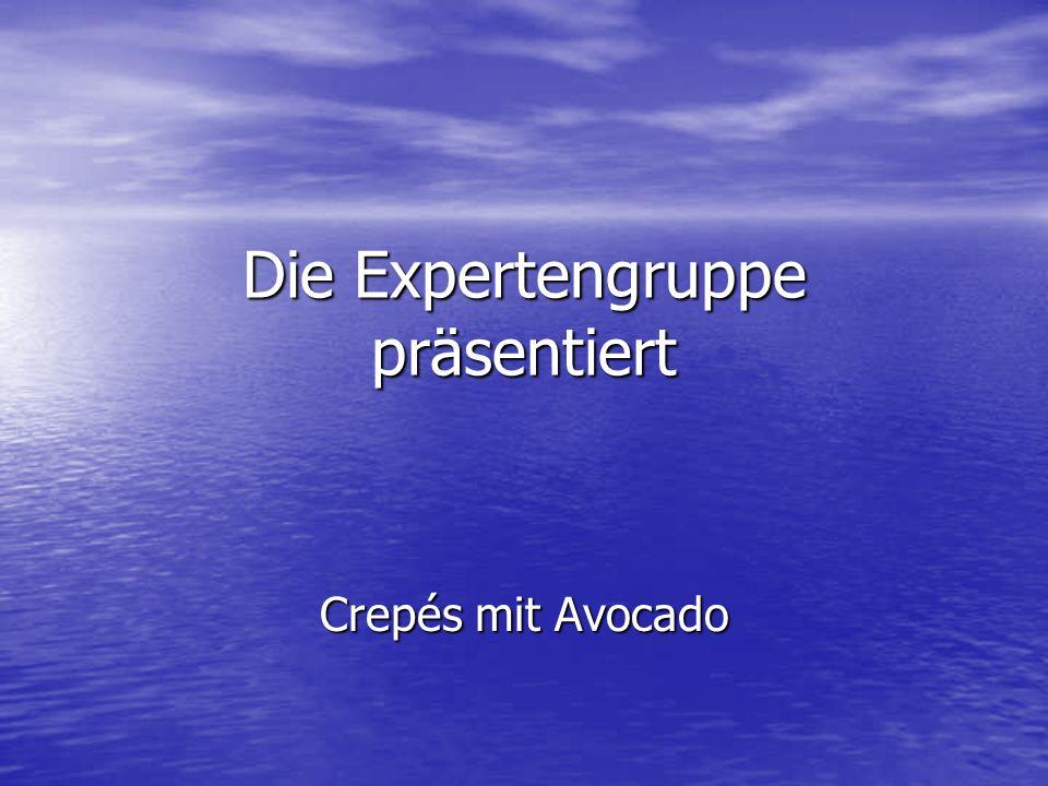 Die Expertengruppe präsentiert Crepés mit Avocado