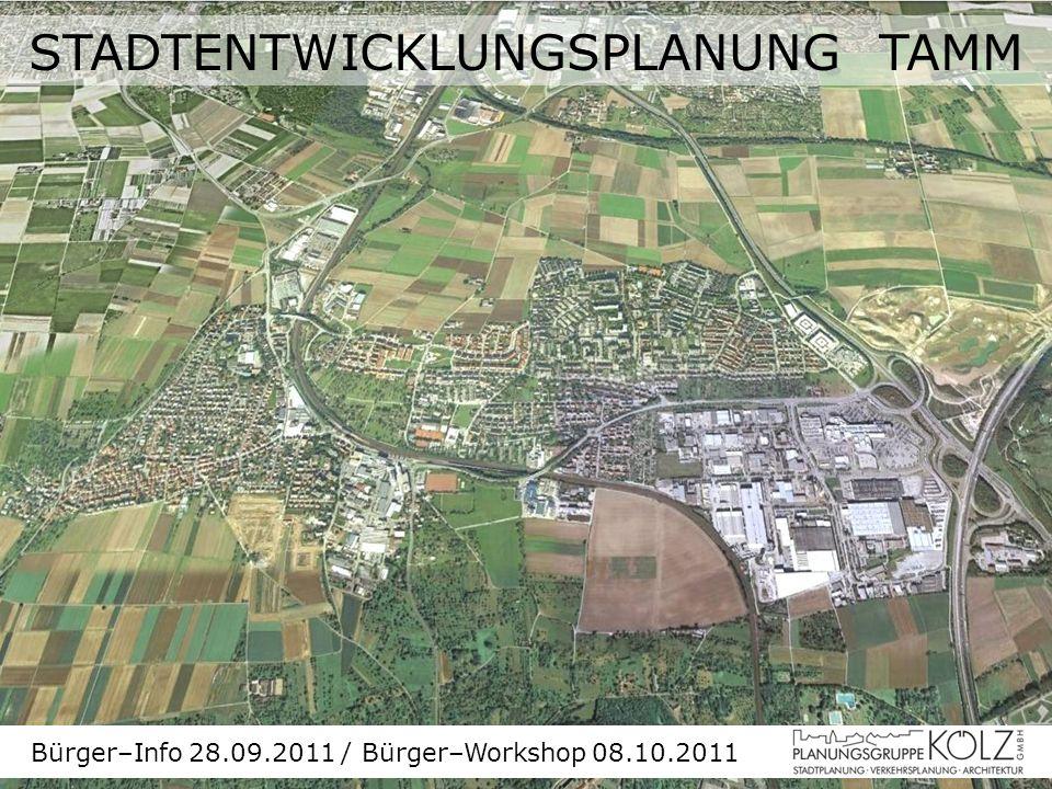 GEMEINDE TAMM Stadtentwicklungsplanung Sept. 2011 Folie 1 STADTENTWICKLUNGSPLANUNG TAMM Bürger–Info 28.09.2011 / Bürger–Workshop 08.10.2011