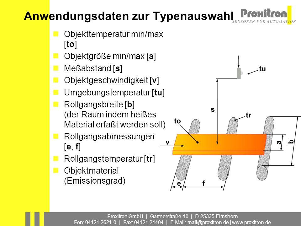 Proxitron GmbH | Gärtnerstraße 10 | D-25335 Elmshorn Fon: 04121 2621-0 | Fax: 04121 24404 | E-Mail: mail@proxitron.de | www.proxitron.de Anwendungsdat