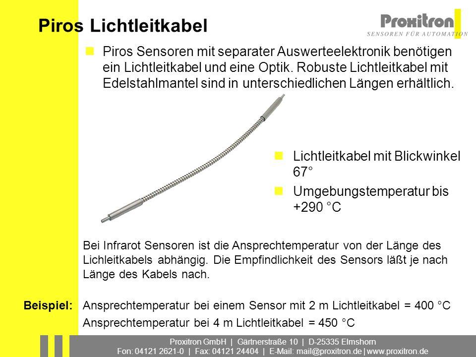 Proxitron GmbH | Gärtnerstraße 10 | D-25335 Elmshorn Fon: 04121 2621-0 | Fax: 04121 24404 | E-Mail: mail@proxitron.de | www.proxitron.de Piros Lichtle