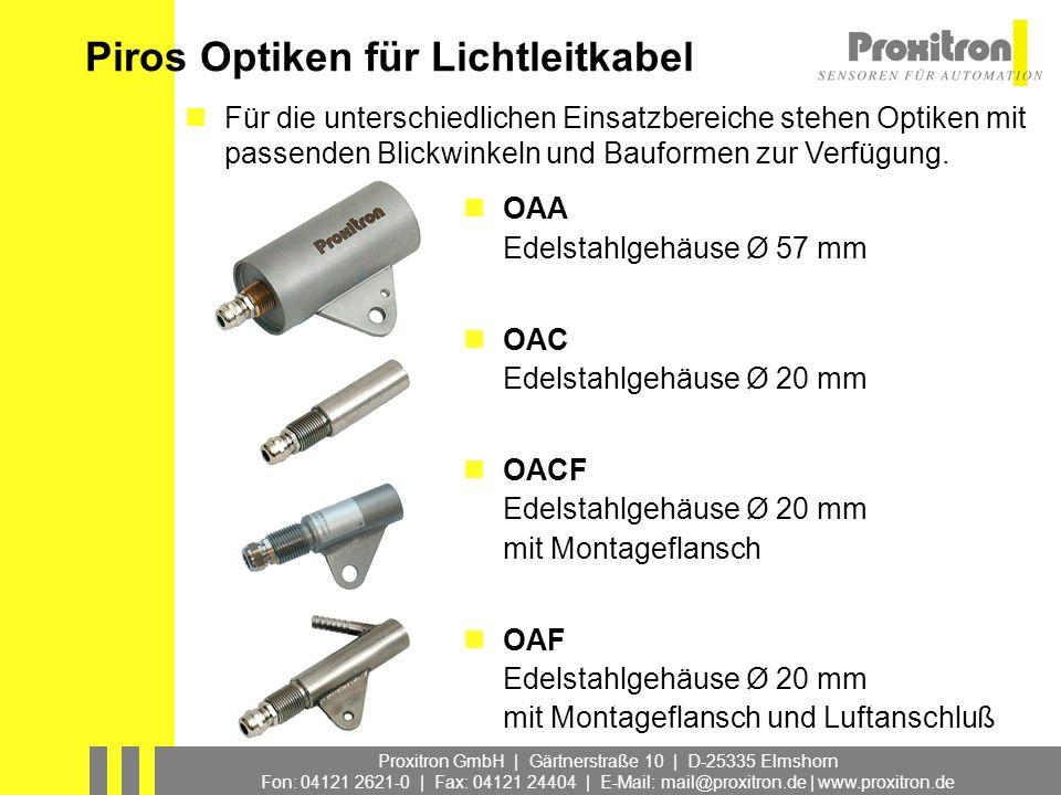 Proxitron GmbH | Gärtnerstraße 10 | D-25335 Elmshorn Fon: 04121 2621-0 | Fax: 04121 24404 | E-Mail: mail@proxitron.de | www.proxitron.de Piros Optiken