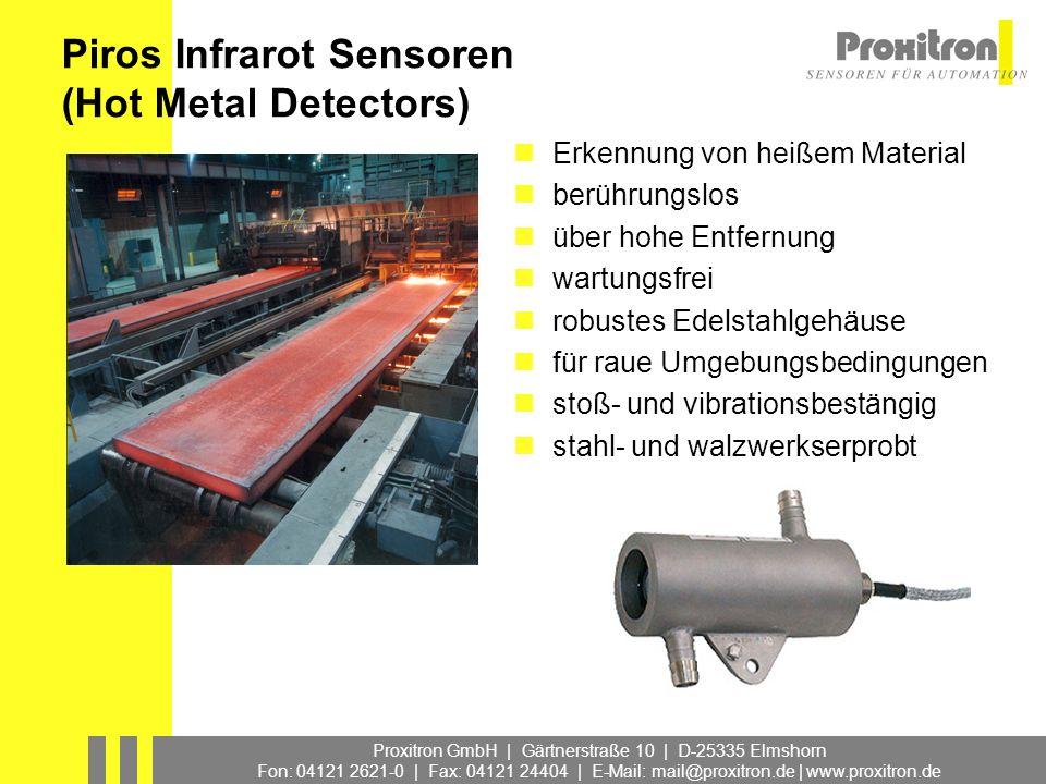 Proxitron GmbH | Gärtnerstraße 10 | D-25335 Elmshorn Fon: 04121 2621-0 | Fax: 04121 24404 | E-Mail: mail@proxitron.de | www.proxitron.de OSB Auswerteelektronik mit Lichtleitkabelanschluss 78 mm Ø Edelstahlgehäuse für Umgebungstemperaturen größer +75 °C mehrere Ansprechtemperaturen Kühlwasseranschluss verschiedene Betriebsspannungs- und Ausgangsvarianten Piros Infrared Sensor mit Lichleitkabel