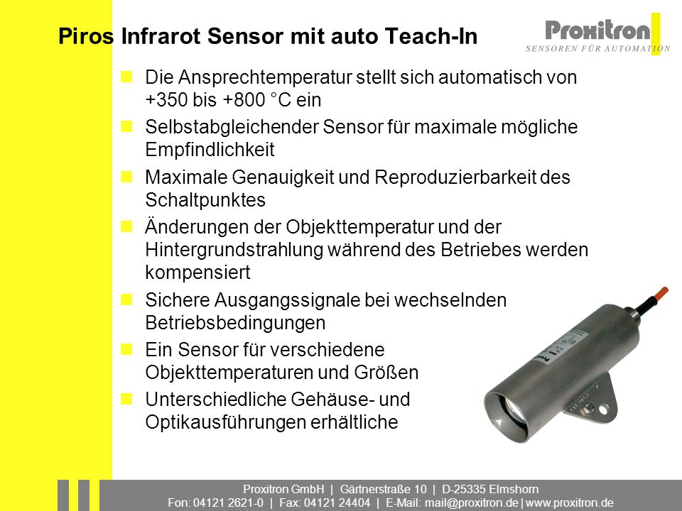 Proxitron GmbH | Gärtnerstraße 10 | D-25335 Elmshorn Fon: 04121 2621-0 | Fax: 04121 24404 | E-Mail: mail@proxitron.de | www.proxitron.de Piros Infraro